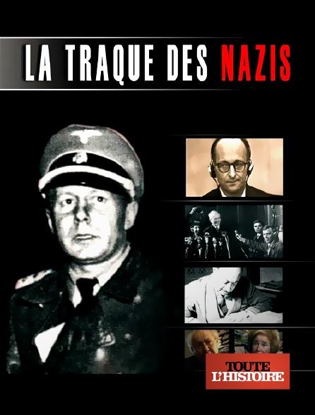 Toute l'histoire - La traque des nazis