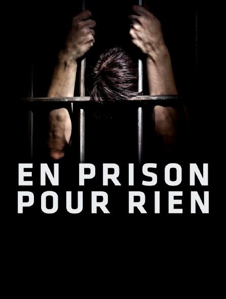 En prison pour rien