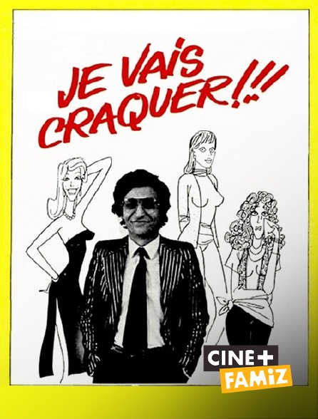 Ciné+ Famiz - Je vais craquer