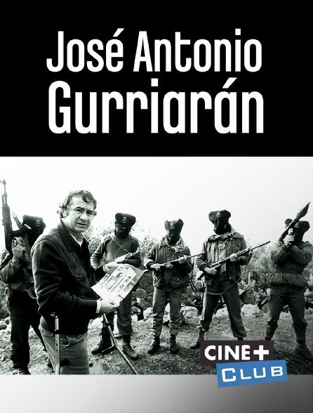 Ciné+ Club - José Antonio Gurriarán