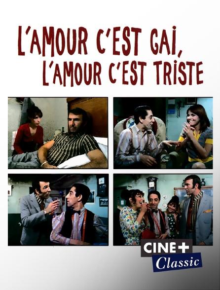 Ciné+ Classic - L'amour c'est gai, l'amour c'est triste