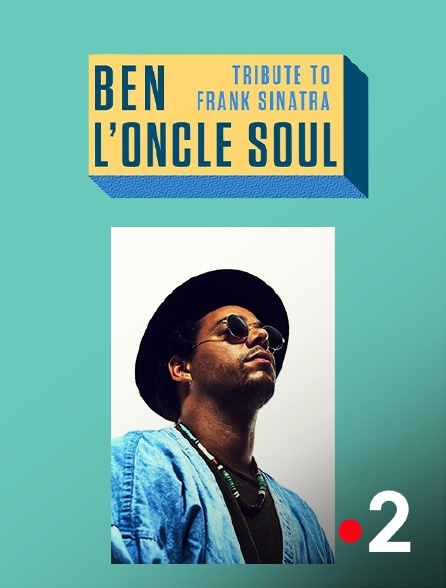 France 2 - Ben l'Oncle Soul : Tribute to Frank Sinatra