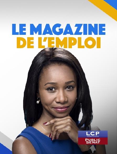 LCP Public Sénat - Le magazine de l'emploi