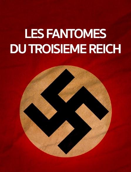 Les fantômes du Troisième Reich