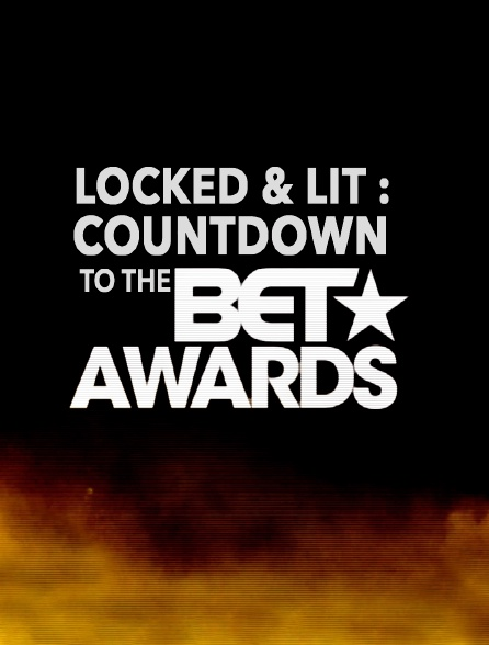 Locked & Lit : Countdown to the BET Awards