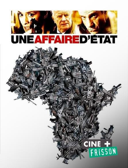Ciné+ Frisson - Une affaire d'Etat