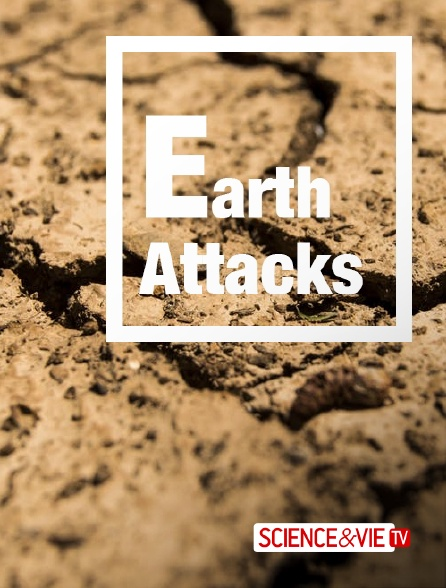 Science et Vie TV - Earth Attacks