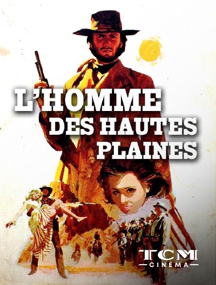 TCM Cinéma - L'homme des hautes plaines