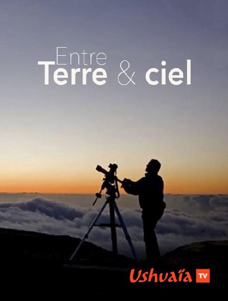 Ushuaïa TV - Entre terre et ciel
