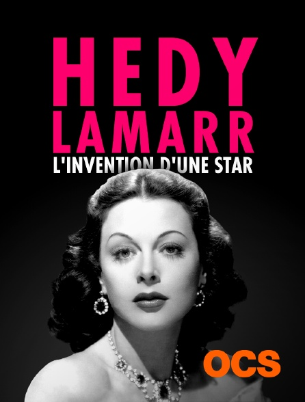 OCS - Hedy Lamarr, l'invention d'une star