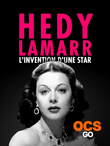 OCS Go - Hedy Lamarr, l'invention d'une star