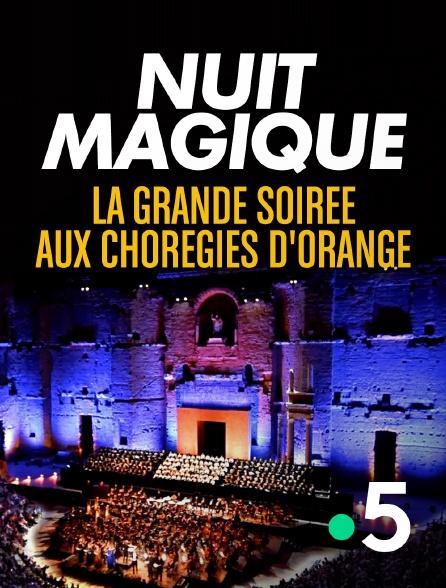 France 5 - Nuit magique, la grande soirée aux Chorégies d'Orange