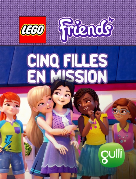 Gulli - Lego Friends : cinq filles en mission