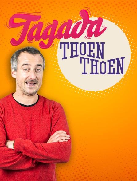 Tagada Thoen Thoen