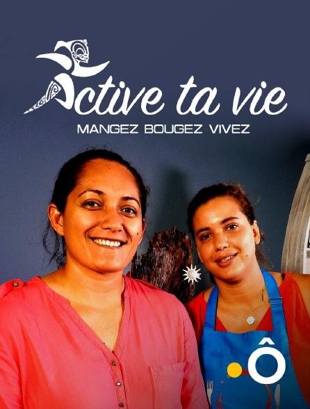 France Ô - Active ta vie ! Mangez, bougez, vivez