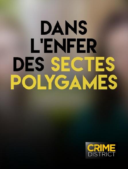 Crime District - Dans l'enfer des sectes polygames