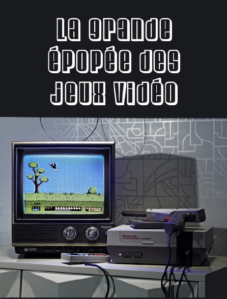 La grande épopée des jeux vidéo