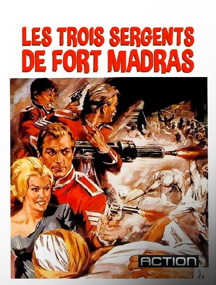 Action - Les trois sergents de Fort Madras