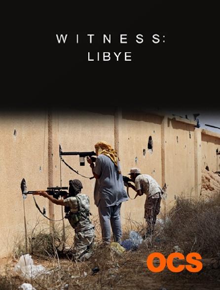 OCS - Witness : Libye