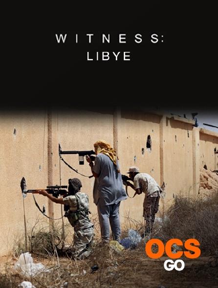 OCS Go - Witness : Libye