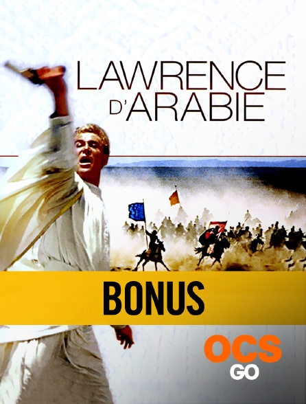 OCS Go - Lawrence d'Arabie : le bonus