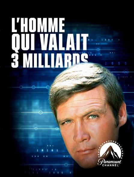Paramount Channel - L'homme qui valait trois milliards en replay