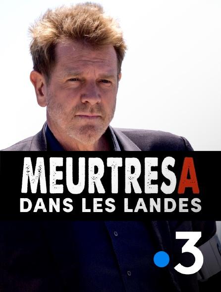 France 3 - Meurtres A : dans les Landes