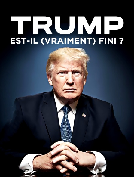 Trump est-il (vraiment) fini ?