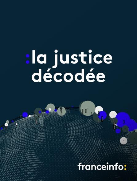 franceinfo: - La justice décodée