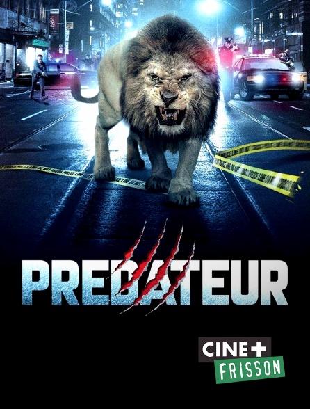 Ciné+ Frisson - Prédateur