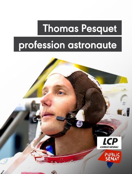 LCP Public Sénat - Thomas Pesquet : profession astronaute