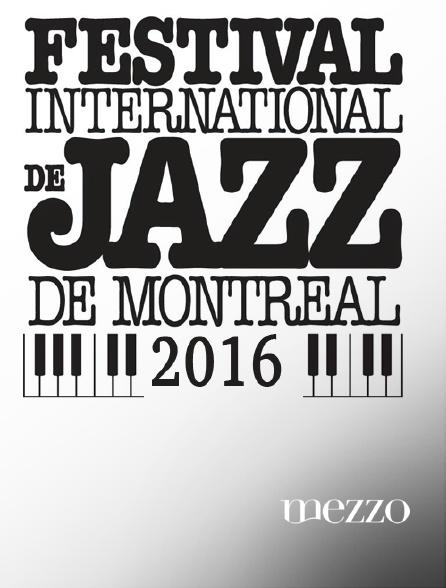 Mezzo - Festival international de jazz de Montréal 2016