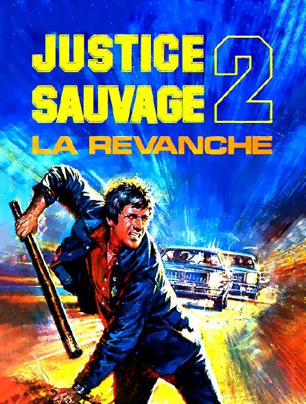 Justice sauvage II : la revanche