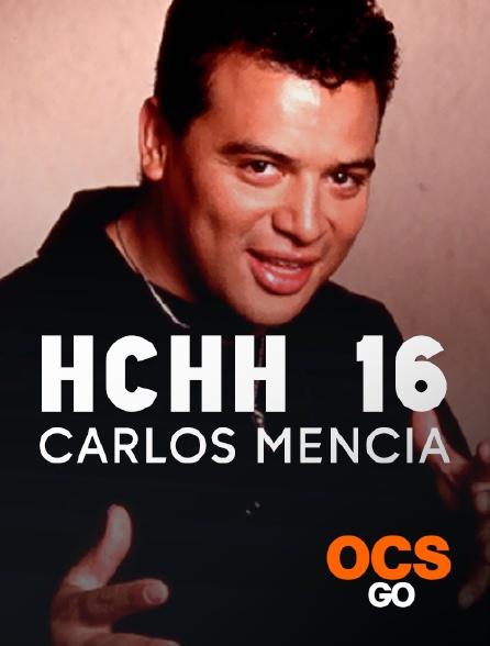 OCS Go - HCHH 16 : Carlos Mencia