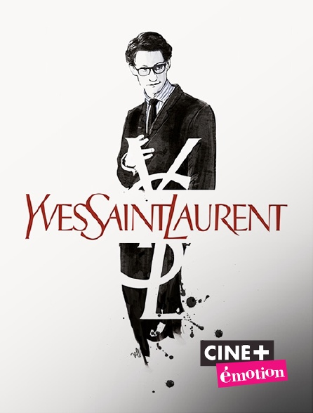 Ciné+ Emotion - Yves Saint Laurent