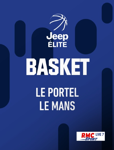 regardez basket ball jeep elite le portel le mans sur rmc sport live 7 avec molotov. Black Bedroom Furniture Sets. Home Design Ideas