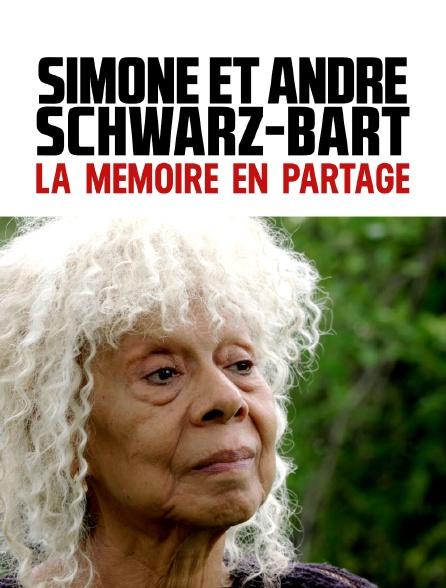 Simone et André Schwarz-Bart, la mémoire en partage