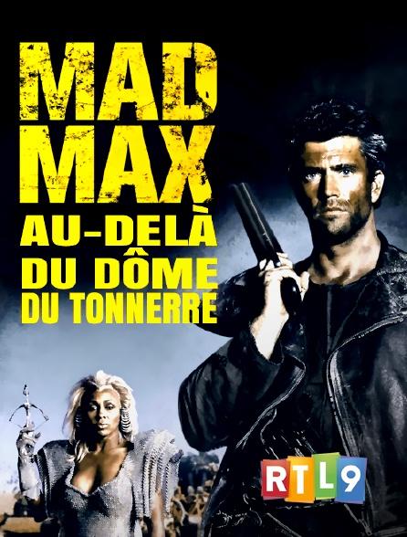 RTL 9 - Mad Max : au-delà du dôme du tonnerre
