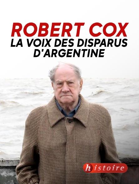 Histoire - Robert Cox, la voix des disparus d'Argentine