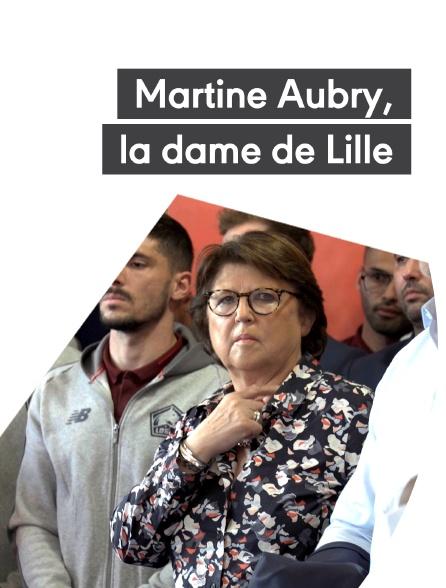 Martine Aubry, la dame de Lille