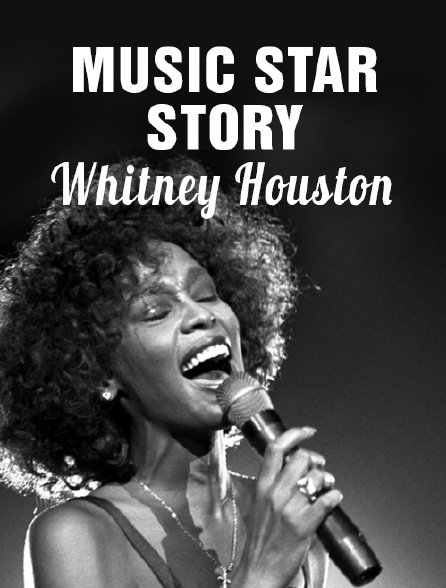 Music Star Story Whitney Houston