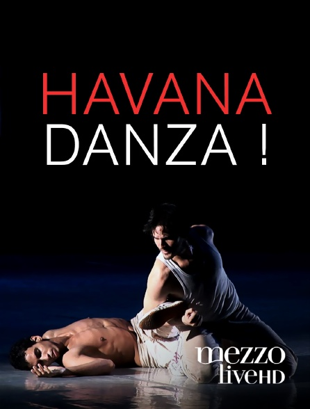 Mezzo Live HD - Havana Danza !
