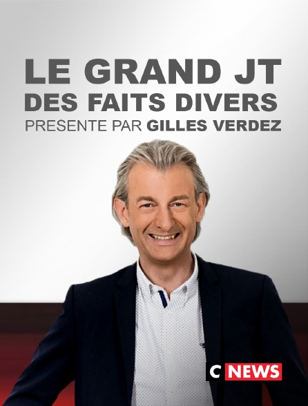 CNEWS - Le grand JT des faits divers