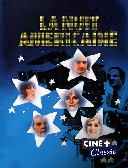 Ciné+ Classic - La nuit américaine