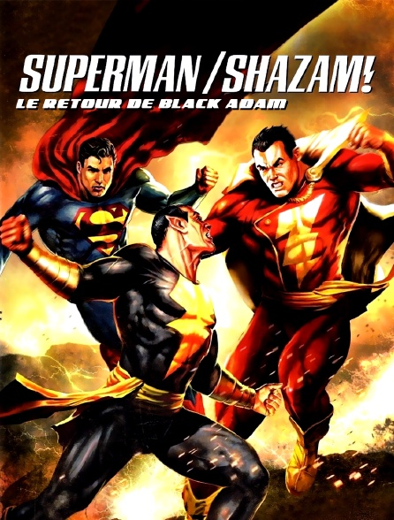 Superman / Shazam ! : le retour de Black Adam