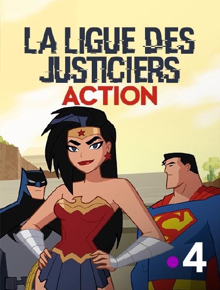 France 4 - La Ligue des Justiciers : Action
