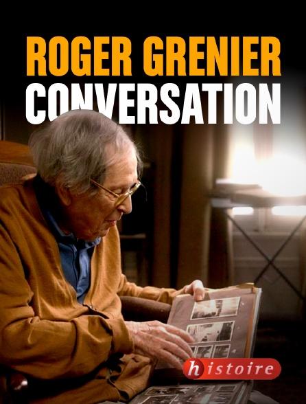 Histoire - Roger Grenier, conversation