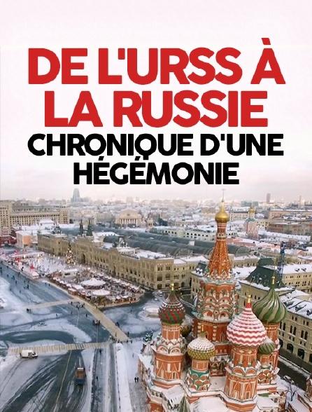De l'URSS à la Russie : chronique d'une hégémonie