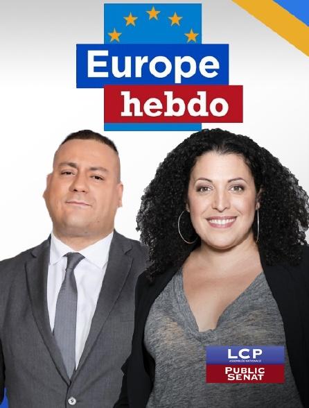 LCP Public Sénat - Europe hebdo