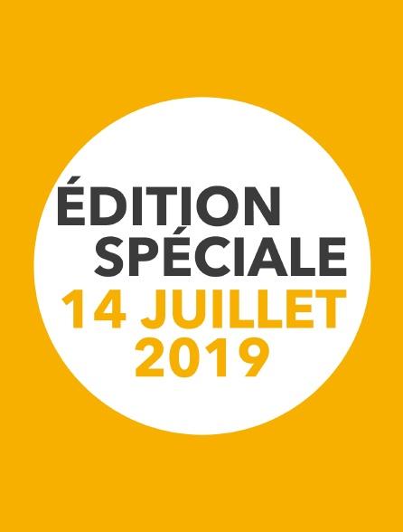 Edition spéciale 14 juillet 2019